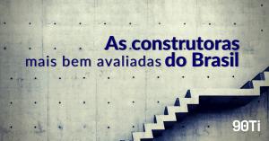 10 maiores construtoras do Brasil