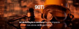 impactos da nova lei de licitações em contratos de obras de engenharia